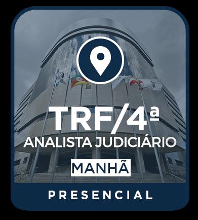 Analista Judiciário - TRF 4ª Região - MANHÃ