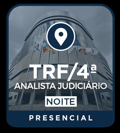 Analista Judiciário - TRF 4ª Região - NOITE