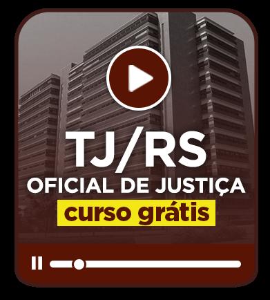 Oficial de Justiça - TJ/RS - Curso Grátis (EAD)