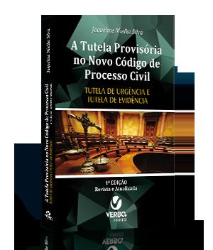 A Tutela Provisória no Novo Código de Processo Civil - Revista e Atualizada 4ª 2017