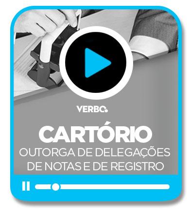 Cartório - Outorga de Delegações de Notas e de Registro