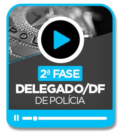 Delegado de Polícia - Distrito Federal (2ª Fase)