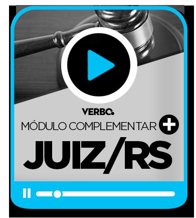 Juiz de Direito/RS - Módulo Complementar