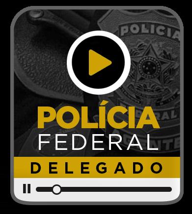 RESOLUÇÃO DE QUESTÕES + AULAS DE PEÇAS PROFISSIONAIS - DELEGADO FEDERAL