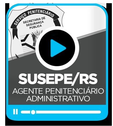 SUSEPE/RS - AGENTE PENITENCIÁRIO ADMINISTRATIVO