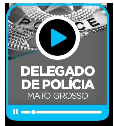 Delegado de Polícia Civil - MT