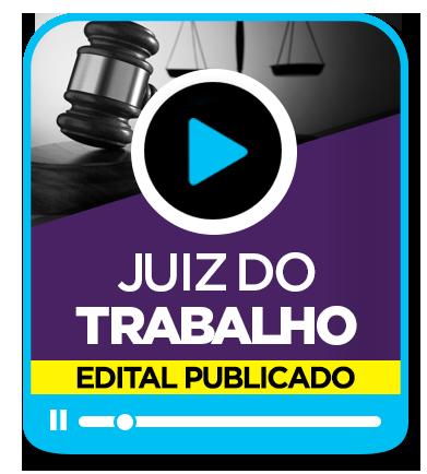 JUIZ DO TRABALHO - NACIONAL
