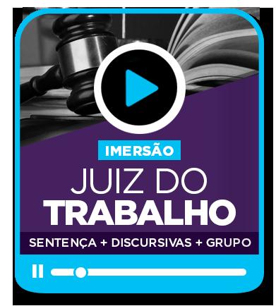 Juiz do Trabalho Nacional 2ª fase - SENTENÇAS e questões DISCURSIVAS + GRUPO de estudos