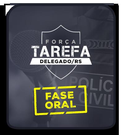 Delegado de Polícia Civil/RS - FASE ORAL - EAD