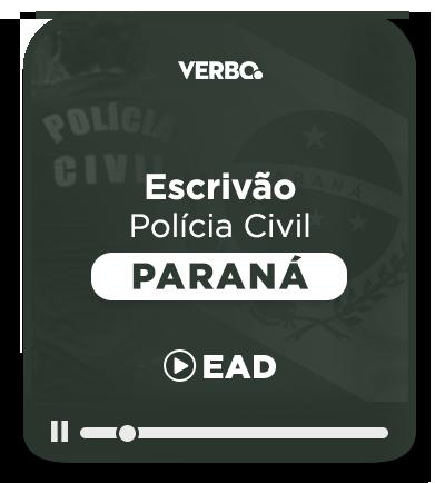 Escrivão da Polícia Civil - PR - EAD