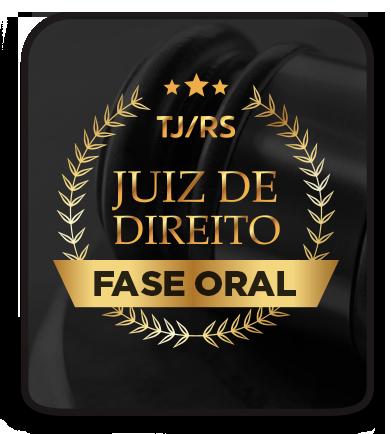 Juiz de Direito - TJRS - FASE ORAL