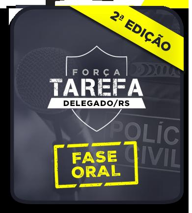 Delegado de Polícia Civil/RS - FASE ORAL - 2ª EDIÇÃO