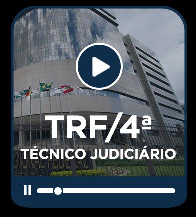 Técnico Judiciário - TRF 4ª Região EAD