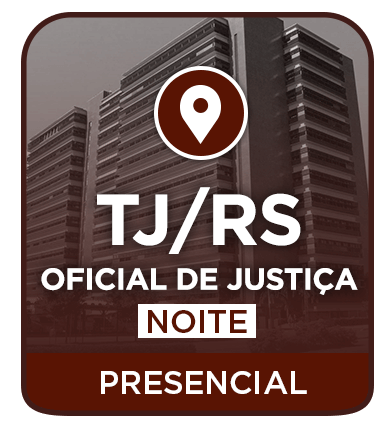 Oficial de Justiça - TJRS - Presencial Noite 2019