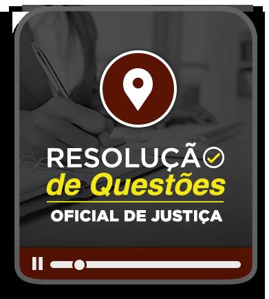 RESOLUÇÃO DE QUESTÕES OFICIAL DE JUSTIÇA - TJ/RS - PRESENCIAL AOS SÁBADOS