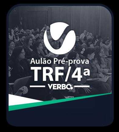 Aulão/Pré-Prova - ANALISTA JUDICIÁRIO TRF 4ª REGIÃO - 1º LOTE