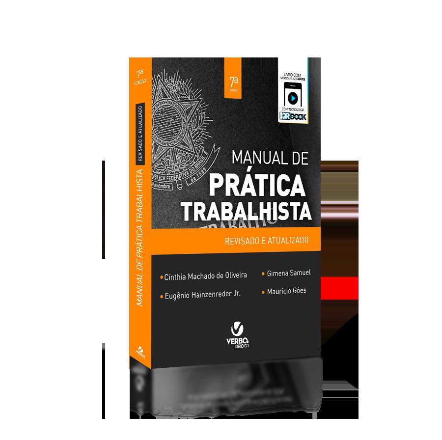 Manual de Prática Trabalhista - Teoria e Prática 7ª ed 2017