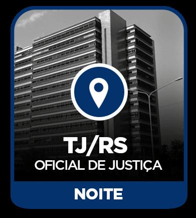 Oficial de Justiça - TJRS - Presencial Noite