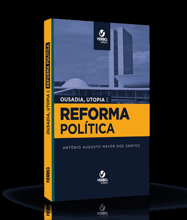Ousadia, Utopia e Reforma Política