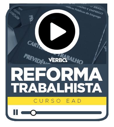 REFORMA TRABALHISTA - EAD