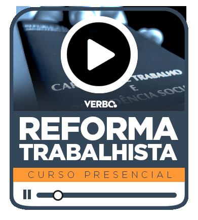 REFORMA TRABALHISTA - PRESENCIAL