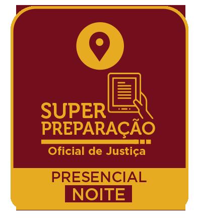 SUPER PREPARAÇÃO - PRESENCIAL (NOITE)
