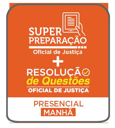 CURSO SUPER PREPARAÇÃO + REVISÃO + RESOLUÇÃO DE QUESTÕES - PRESENCIAL (MANHÃ)