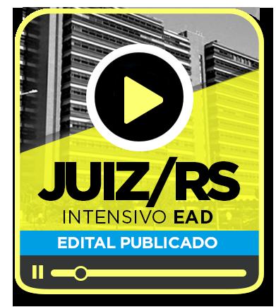 Juiz de Direito - TJ/RS - INTENSIVO EAD