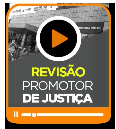 REVISÃO - Promotor de Justiça RS
