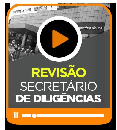 REVISÃO - Secretário de Diligências MP/RS