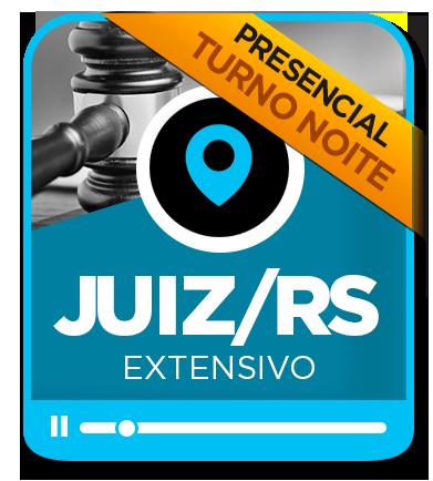 Juiz de Direito - TJ/RS - EXTENSIVO - NOITE